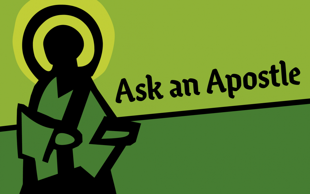 Green image of an apostle with text Ask an Apostle