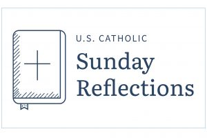 U.S. Catholic Sunday Reflections