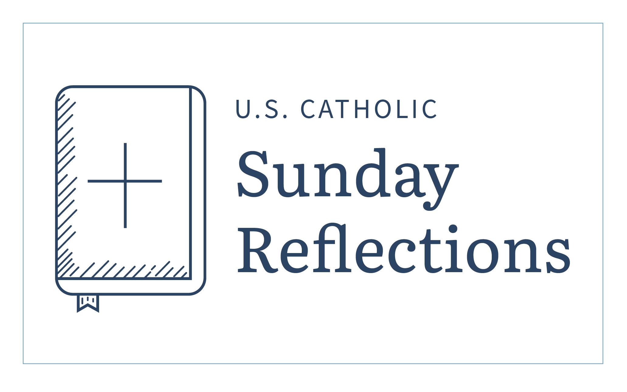 U.S. Catholic Sunday Reflections
